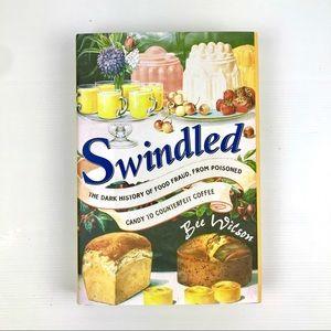 Swindled: A Dark History of Food Fraud by B Wilson